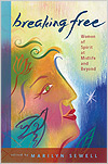 Breaking Free: Women of Spirit at Mid-Life and Beyond